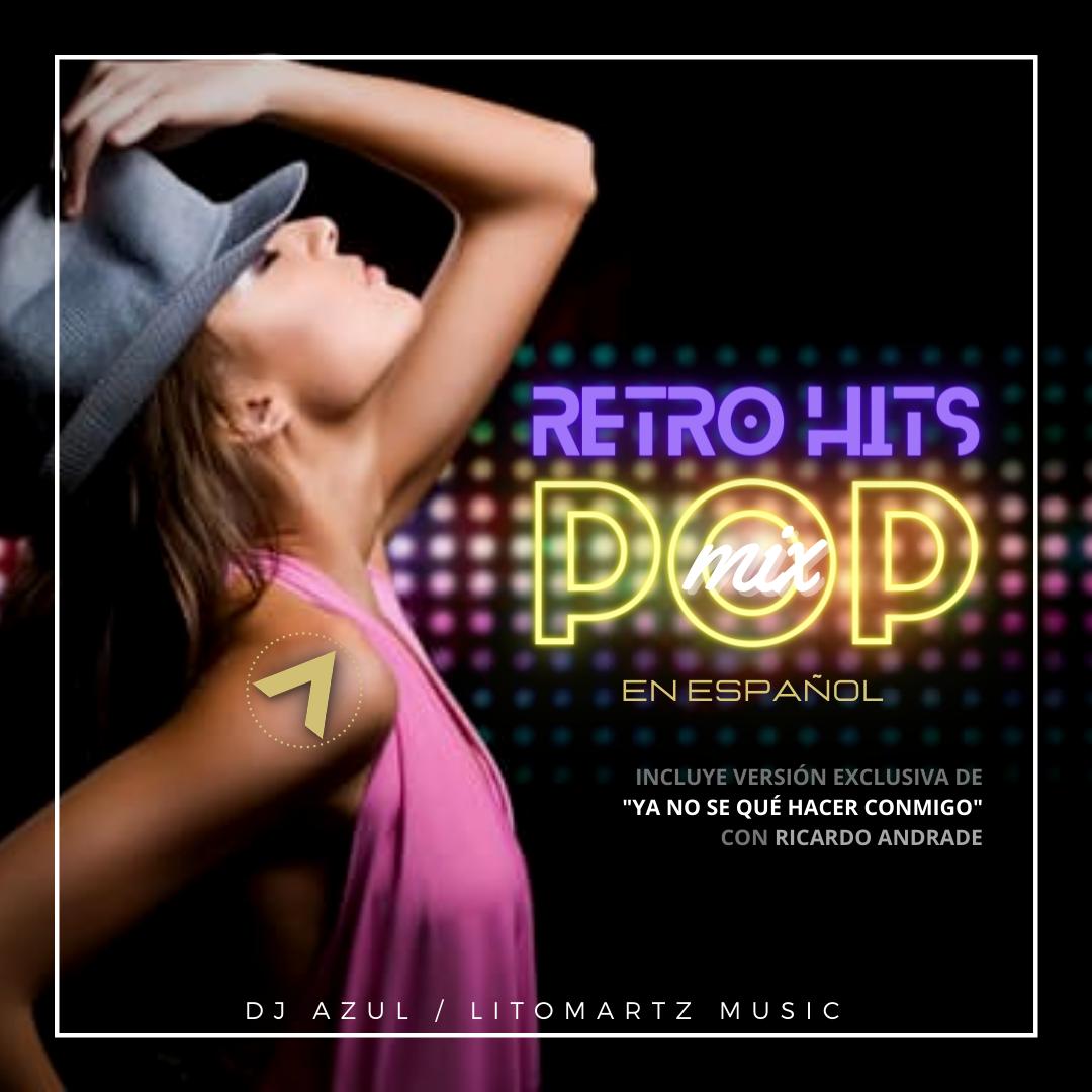 "Retro Hits Pop Mix en Español ""Edición Especial Ricardo Andrade"" - Litomartz (DJ Azul)"