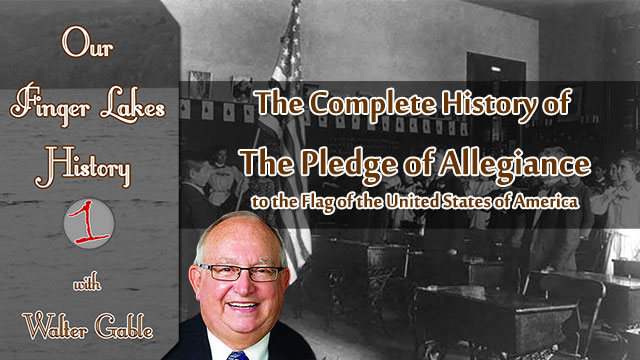 OUR FINGER LAKES HISTORY: Pledge of Allegiance has a local connection (podcast)