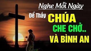 LK Nhạc Thánh Ca - Cho Con Vững Tin, Tình Chúa | Nghe Mỗi Ngày Để Được Thấy Chúa Che Chở Và Bình An