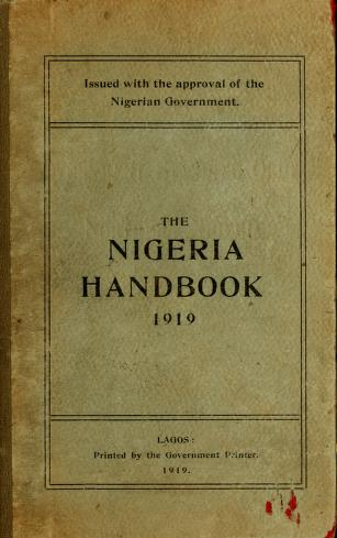 Cover of: The Nigeria handbook containing statistical and general information respecting the colony and protectorate by Nigeria. Chief Secretary's Office