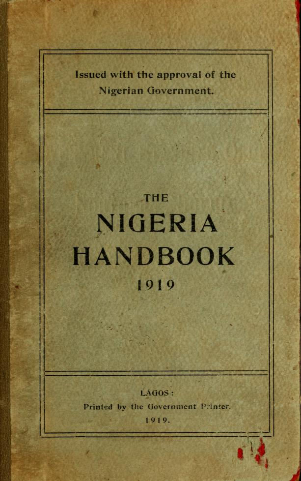 The Nigeria handbook containing statistical and general information respecting the colony and protectorate by Nigeria. Chief Secretary's Office